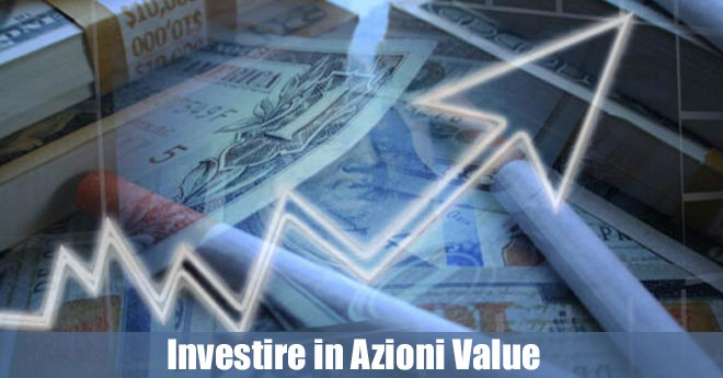 Investire in Azioni Value: come e cosa fare